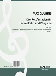 Gulbins: Three festal fantasies for ascension day and pentecoste for organ op.110