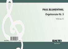 Blumenthal: 3me Sonate pour orgue en re majeur op.72