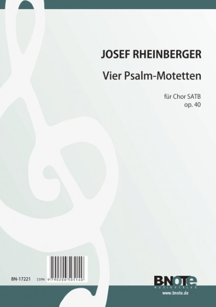 Rheinberger: Four psalm motets for SATB choir op.40