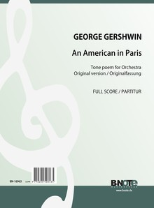 Gershwin: An American in Paris for orchestra (New edition of the original version) (Full score)