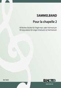 Diverse: Pour la Chapelle 2: 50 easy pieces for organ or harmonium