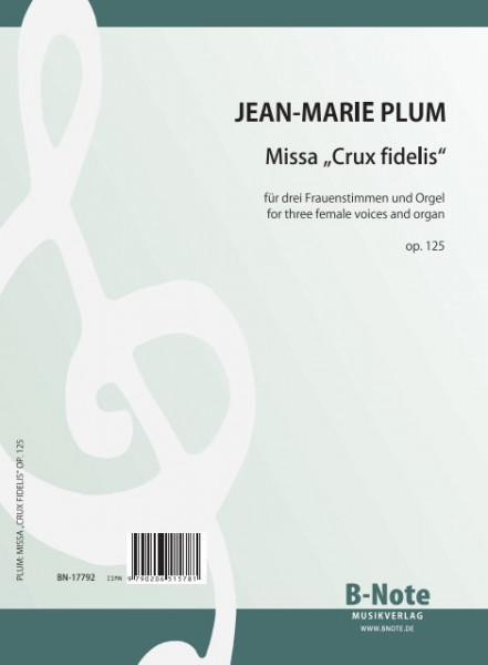 "Plum: Missa ""Crux fidelis"" for three female voices and organ op.125"