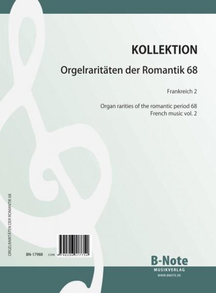 Orgelraritäten der Romantik 68: Frankreich 2