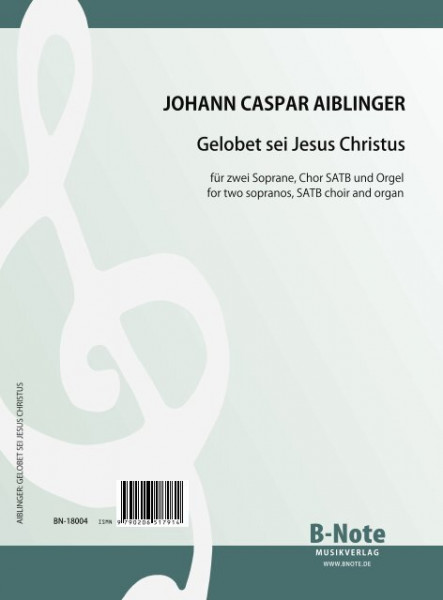 Aiblinger: Gelobet sei Jesus Christus - Motet pour deux sopranos, choeur et orgue