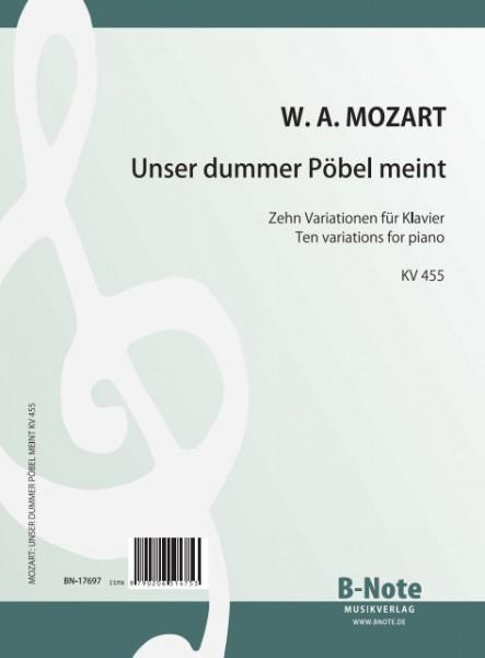 """Mozart: Variationen über """"Unser dummer Pöbel meint"""" für Klavier KV 455"""
