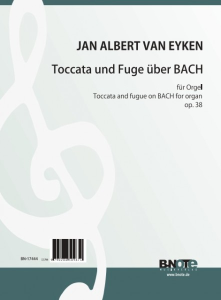 Eyken: Toccata and fugue on BACH for organ op.38