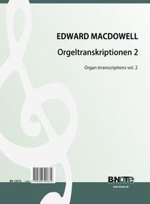 MacDowell: Orgeltranskriptionen 2