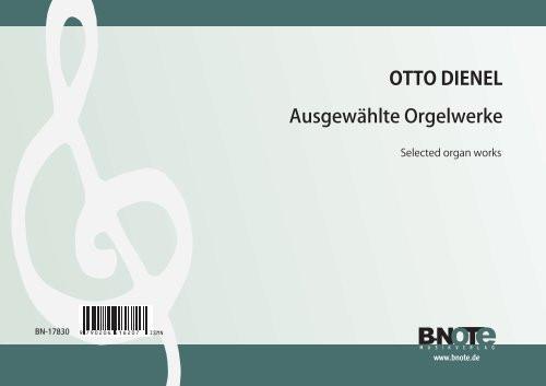 Dienel: Ausgewählte freie Orgelwerke