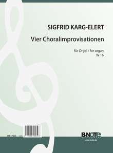 Karg-Elert: Four chorale improvisations for organ W16