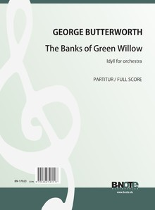 Butterworth: The Banks of Green Willow pour orchestre (partition)