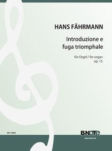 Fährmann: Introduzione e fuga triomphale for organ op.15