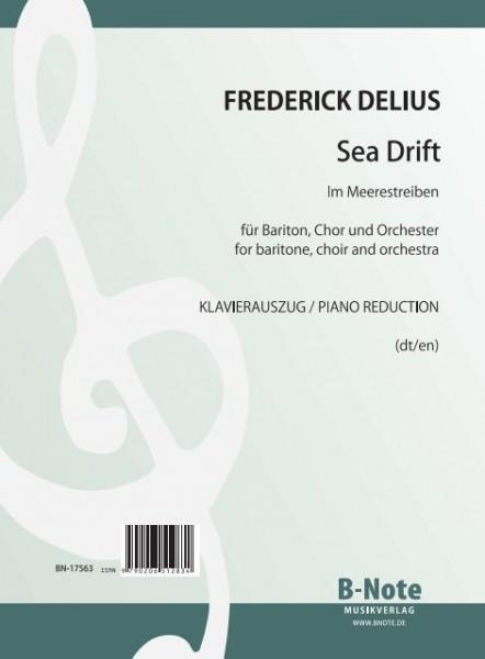 Delius: Sea Drift (Im Meerestreiben) für Bariton, Chor und Orchester (Klavierauszug)