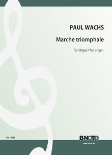 Wachs: Marche triomphale for organ