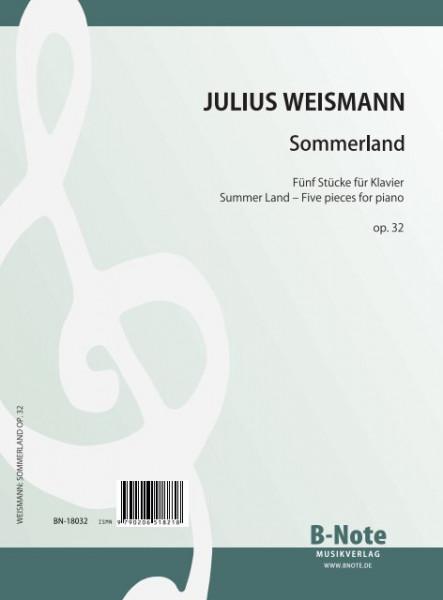 Weismann: Sommerland – Fünf Stücke für Klavier op.32