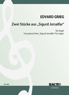 Grieg: Zwei Stücke aus Sigurd Jorsalfar (Arr. Orgel)