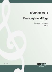 Wetz: Passacaglia and Fugue for organ op.55