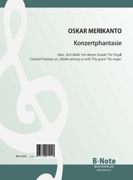 "Merikanto: Concert Fantasy on ""Abide among us with Thy grace"" for organ"