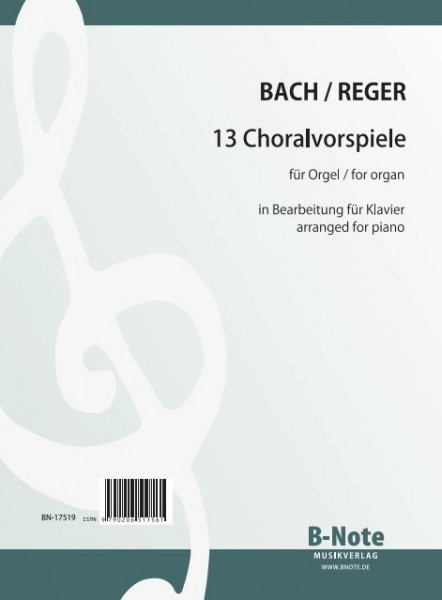 Bach: 13 selected chorale preludes for piano (Arr. Reger)