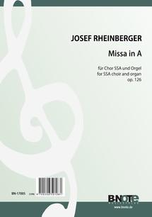 Rheinberger: Missa in A für Chor SSA und Orgel op.126