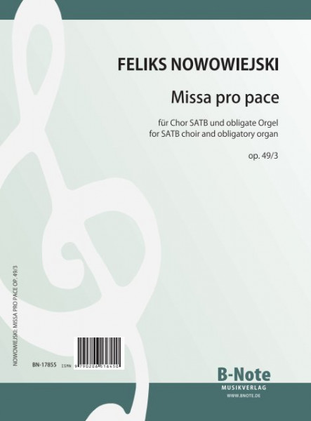 Nowowiejski: Missa pro pace for SATB choir and obligatory organ op.49/3