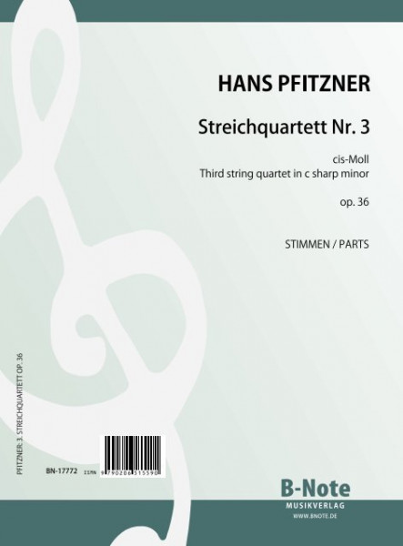 Pfitzner: Third string quartet in c sharp minor op.36