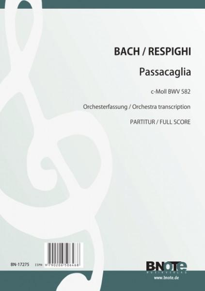Bach: Passacaglia c-Moll BWV 582 für Orchester (Arr. Respighi) (Partitur)