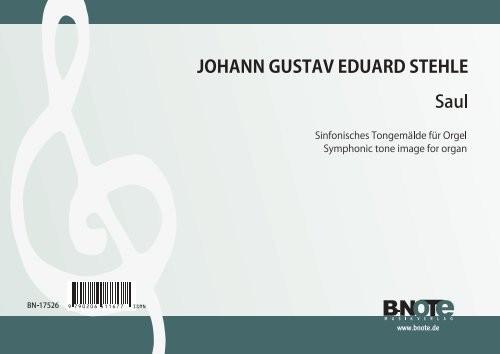 Stehle: Saul – Sinfonisches Tongemälde für Orgel
