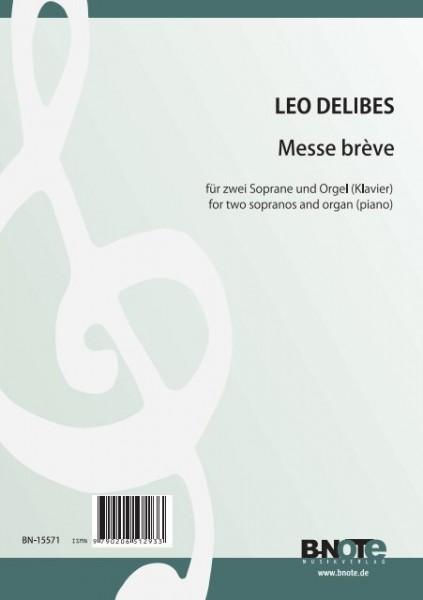 Delibes: Messe brève für zwei Soprane und Orgel (Klavier)