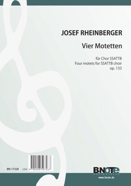 Rheinberger: Vier Motetten für sechsstimmigen Chor op.133