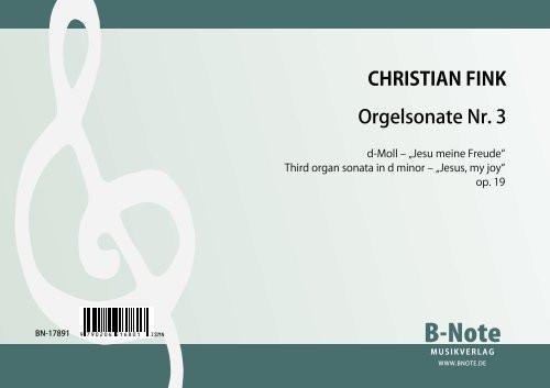 """Fink: Orgelsonate Nr. 3 d-Moll """"Jesu meine Freude"""" op.19"""
