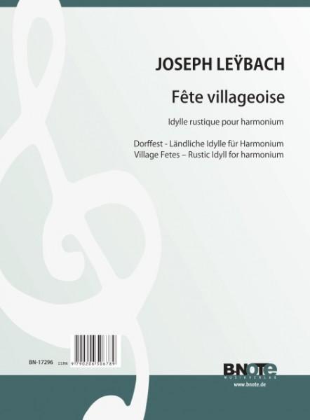 Leybach: Fête villageoise – Ländliche Idylle für Harmonium
