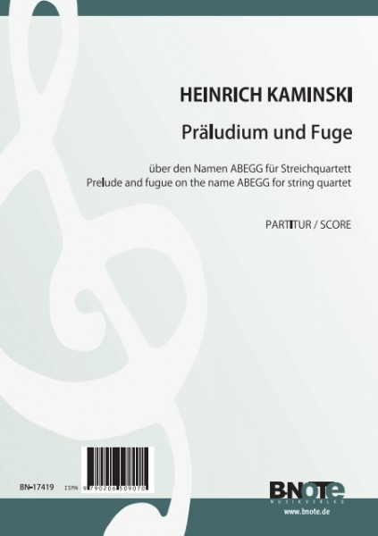 Kaminski: Prelude and fugue on the name ABEGG for string quartet (score)