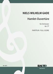 """Gade: Ouverture de concert """"Hamlet"""" pour orchestre op.37 (partition)"""