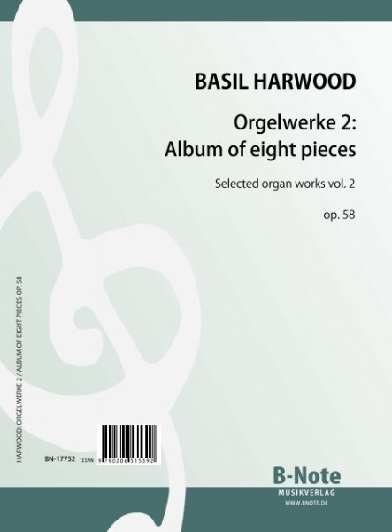 Harwood: Organ works 2: Album of eight pieces op.58