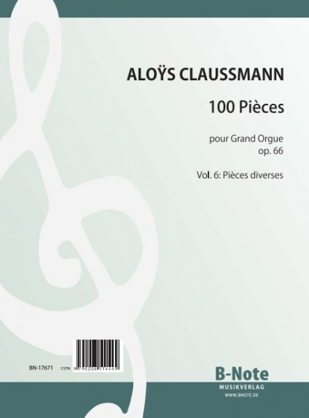 Claussmann: 100 Pièces pour Grand Orgue op.66 – Vol. 6