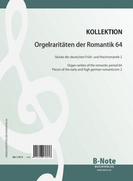Organ rarities of the romantic period 64: Early and high german romanticism 2