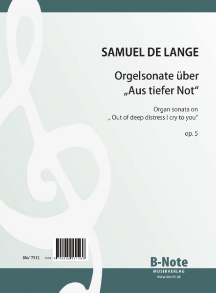 "de Lange: Organ sonata on ""Out of deep distress I cry to you"" op.5"