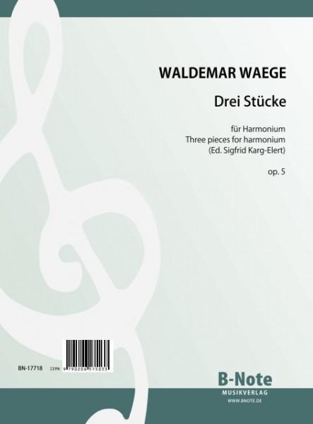 Waege: Trois morceaux pour harmonium op.5