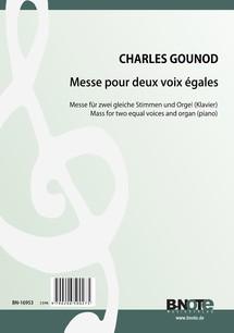 Gounod: Messe für zwei gleiche Stimmen und Orgel (Klavier)