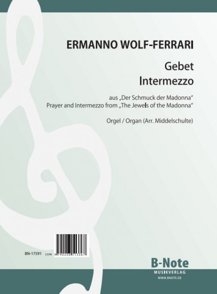 "Wolf-Ferrari: Two organ transcriptions from ""The Jewels of the Madonna"""