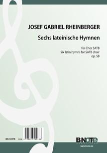 Rheinberger: Sechs lateinische Hymnen für Chor SATB op. 58