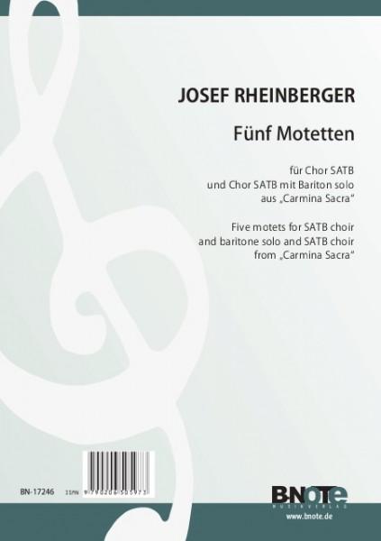 "Rheinberger: Fünf SATB-Motetten aus ""Carmina Sacra"""