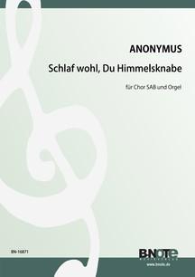 Anonymus: Schlaf wohl, du Himmelsknabe du für Chor SAB und Orgel