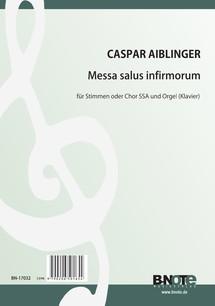Aiblinger: Messa salus infirmorum für Chor SSA und Orgel (Klavier)