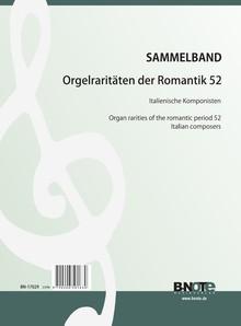 Diverse: Organ rarities of the romantic period 52: Italian composers